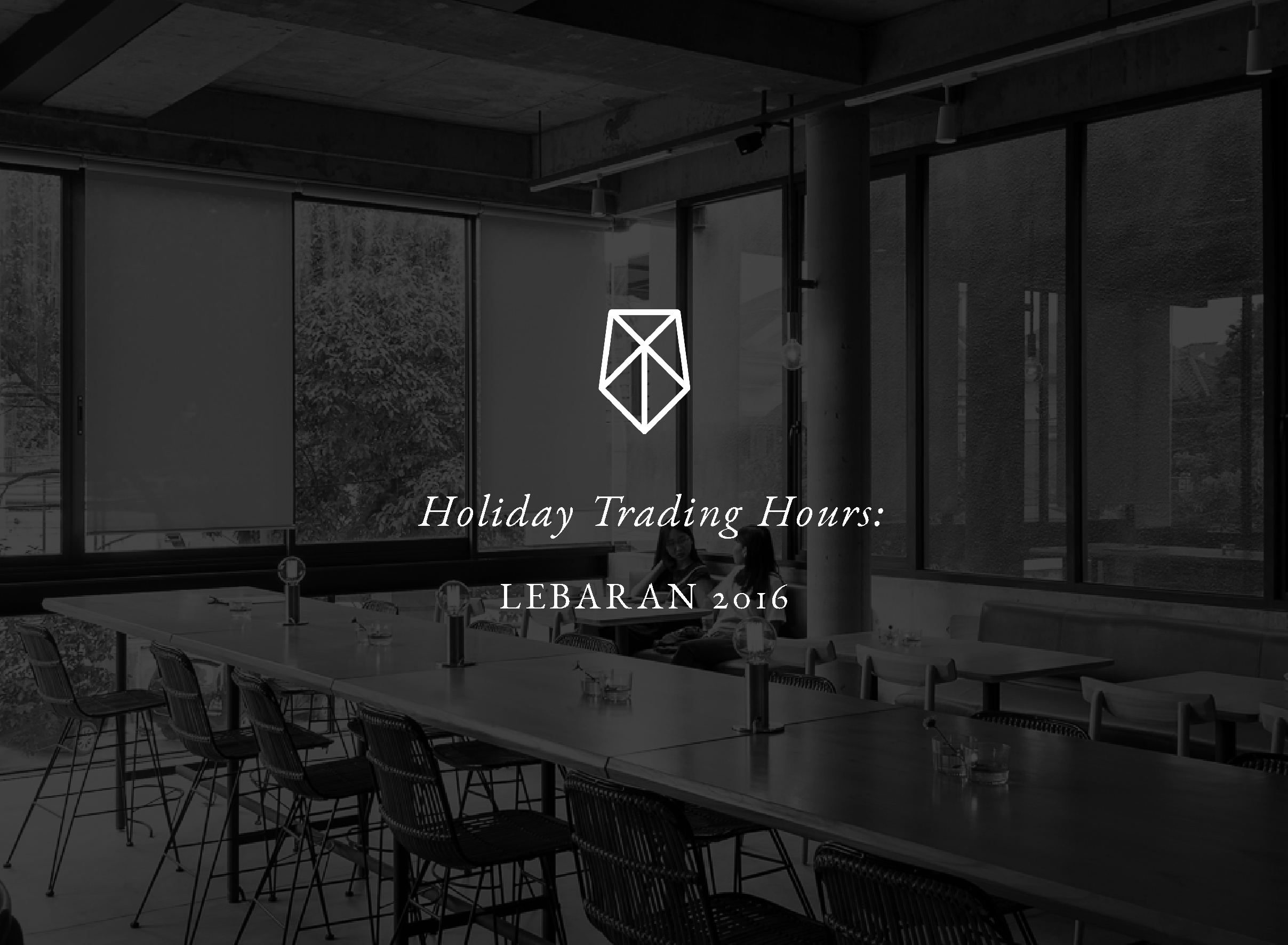 Holiday Trading Hours: Lebaran 2016