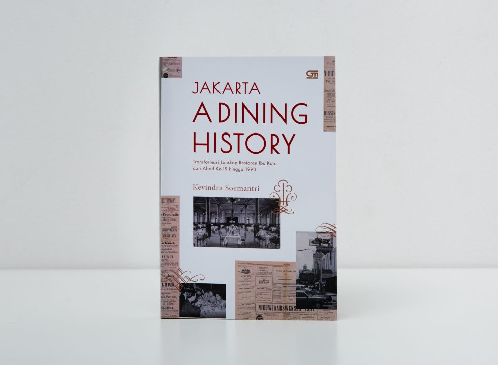 Chronicling a Dining History of Jakarta with Kevindra Soemantri